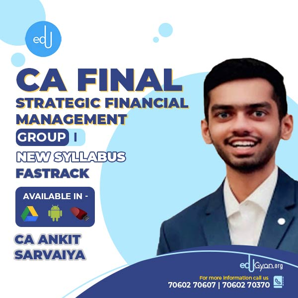 CA Final Strategic Financial Management Fast Track By CA Ankit Sarvaiya