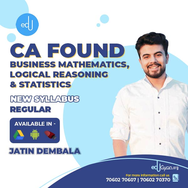 CA Foundation Bus. Mathematics, Logical Reasoning & Stats By Jatin Dembala