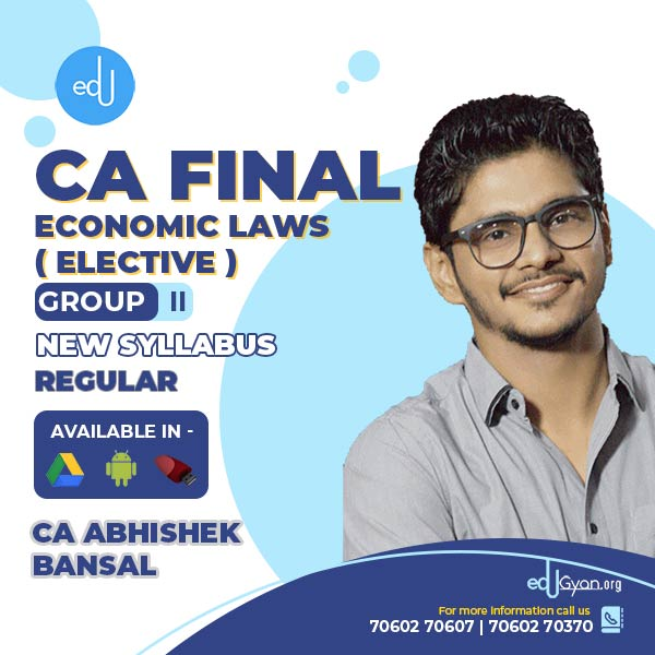 CA Final Economic Laws Elective By CA Abhishek Bansal
