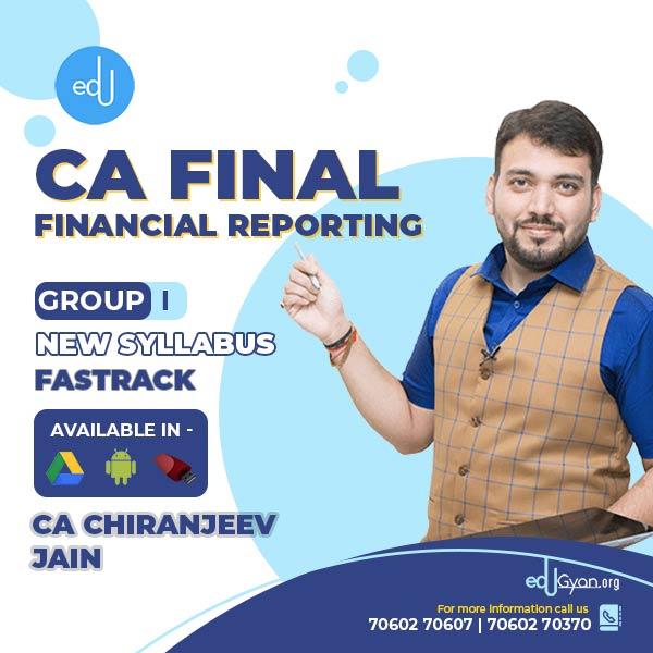 CA Final Financial Reporting Fast Track By CA Chiranjeev Jain