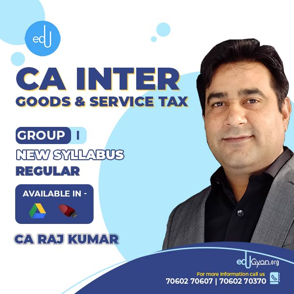 CA Inter Goods & Service Tax By CA Rajkumar