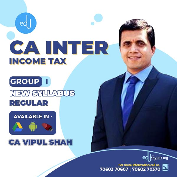 CA Inter Income Tax By CMA Vipul Shah