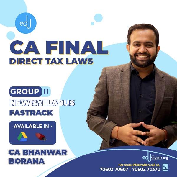 CA Final Direct Tax Laws Fast Track By CA Bhanwar Borana (May & Nov 2021)