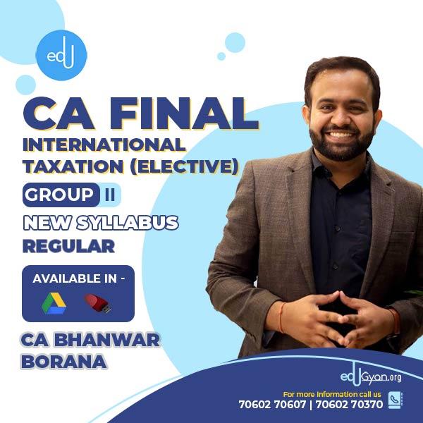 CA Final International Taxation Elective By CA Bhanwar Borana