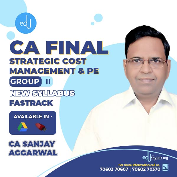 CA Final SCMPE Fast Track By CA Sanjay Aggarwal