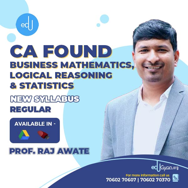 CA Foundation Bus. Mathematics, LR & Statistics By Prof Raj Awate