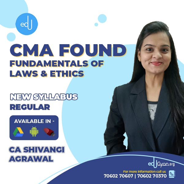 CMA Foundation Fund. Of Laws And Ethics By CA Shivangi Agrawal