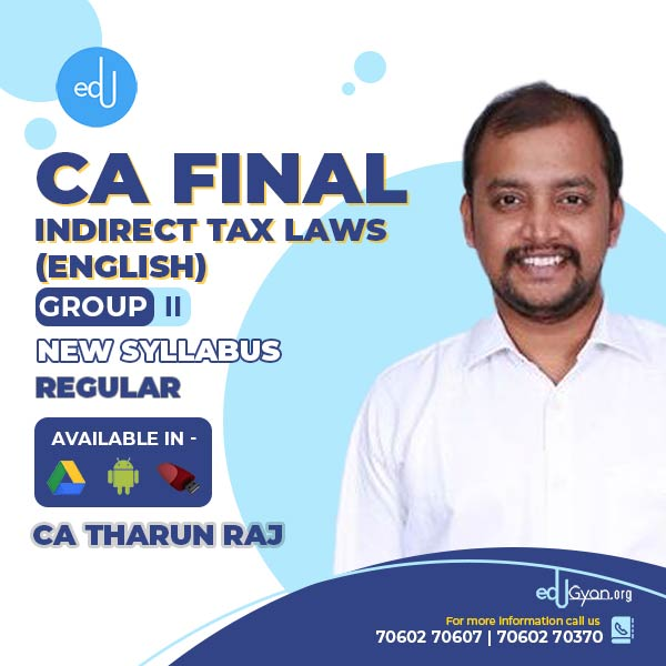 CA Final Indirect Tax Laws By CA Tharun Raj (English)