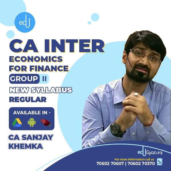 CA Inter Economics For Finance By CA Sanjay Khemka