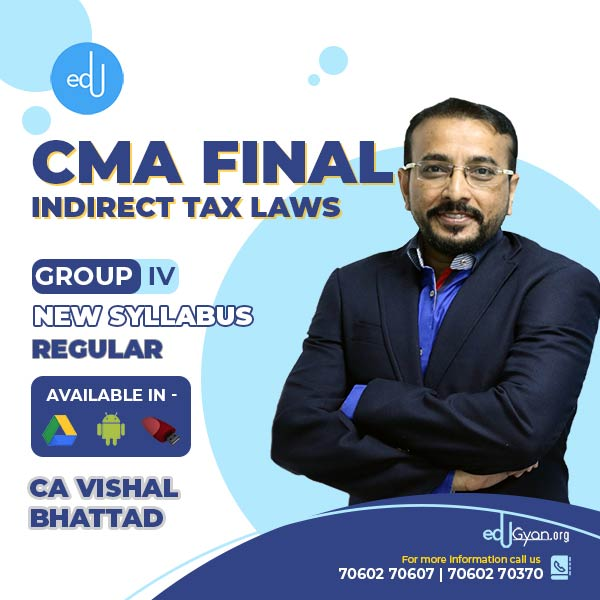 CMA Final Indirect Tax Laws By CA Vishal Bhattad