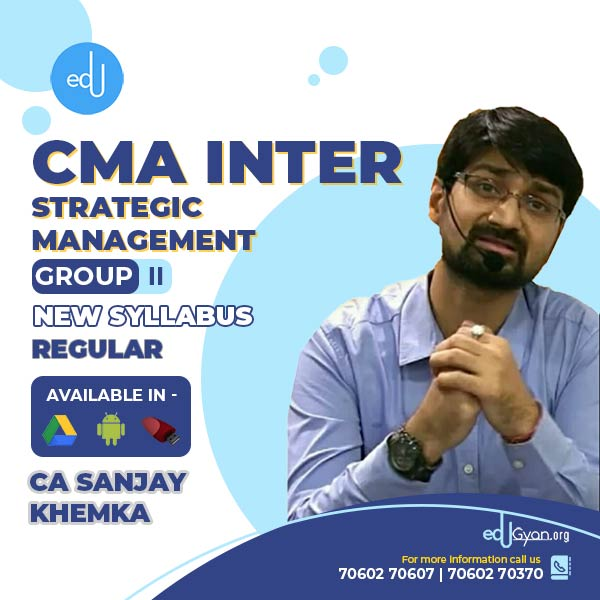CMA Inter Strategic Management By CA Sanjay Khemka