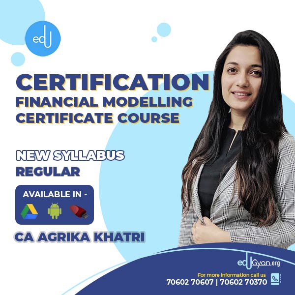 Financial Modelling Certificate Course By CA Agrika Khatri