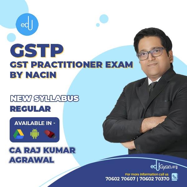 GST Practitioner Exam (GSTP Exam by NACIN) By CA Raj K Agrawal