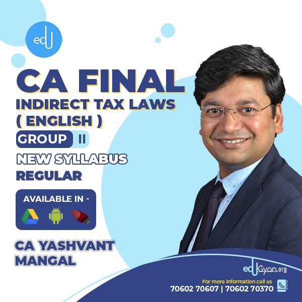 CA Final Indirect Tax Laws By CA Yashvant Mangal (English)