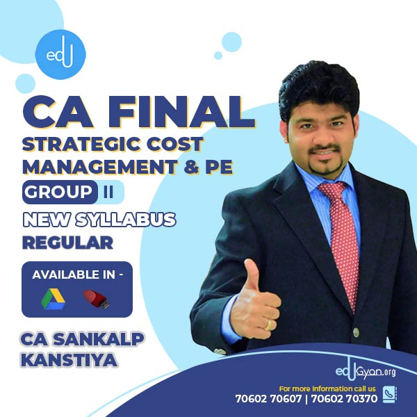 CA Final Strategic Cost Management & PE By CA Sankalp Kanstiya