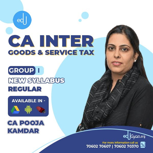 CA Inter Goods & Service Tax By CA Pooja Kamdar