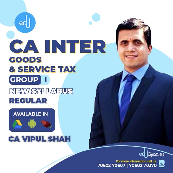 CA Inter Goods & Service Tax By CMA Vipul Shah