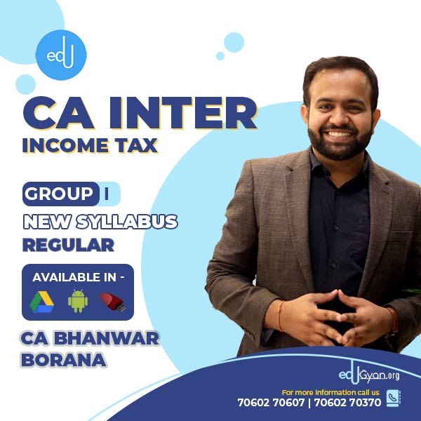 CA Inter Income Tax By CA Bhanwar Borana