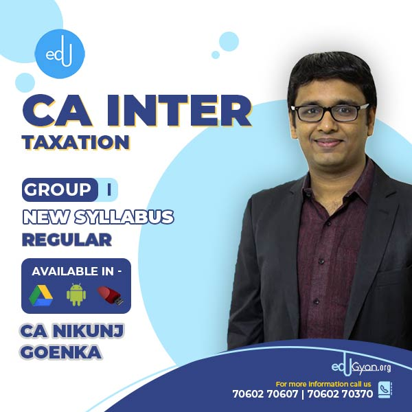 CA Inter Taxation By CA Nikunj Goenka