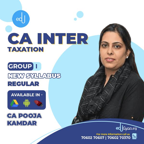 CA Inter Taxation By CA Pooja Kamdar