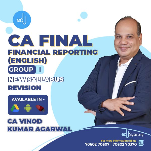 CA Final Financial Reporting Revision Batch By CA Vinod Kumar Agarwal (English)