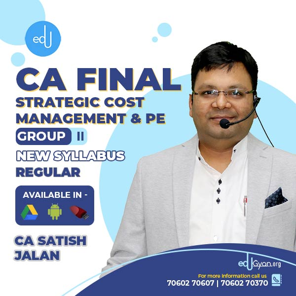 CA Final Strategic Cost Management & PE By CA Satish Jalan