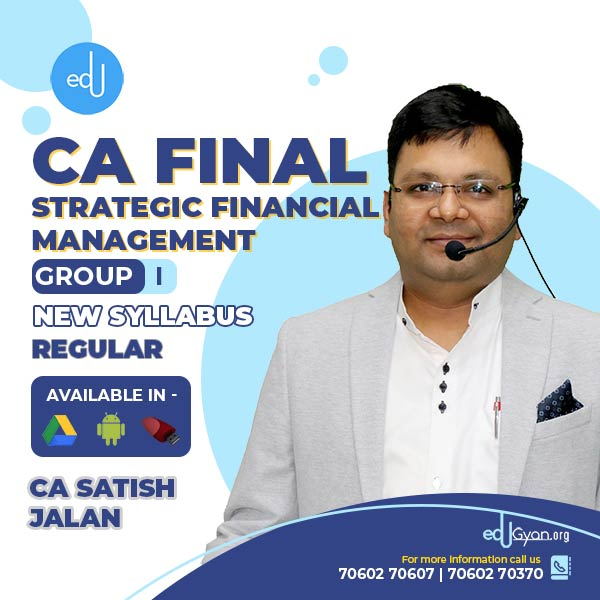CA Final Strategic Financial Management By CA Satish Jalan