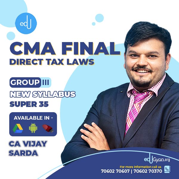 CMA Final Direct Tax Laws Super 35 By CA Vijay Sarda