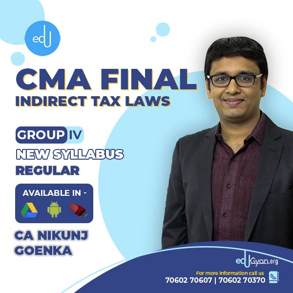 CMA Final Indirect Tax Laws By CA Nikunj Goenka