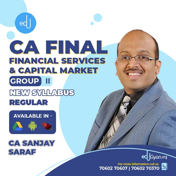CA Final New Financial Services and Capital Market Regular Batch By Prof Sanjay Saraf