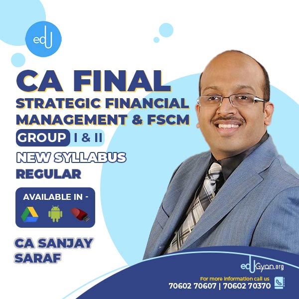 CA Final SFM and FSCM Regular Batch By CFA Sanjay Saraf