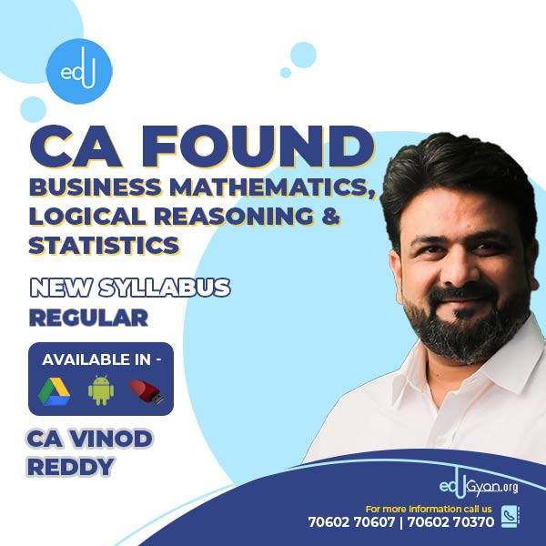 CA Foundation Bus. Math. Logical Reasoning & Stats By CA Vinod Reddy