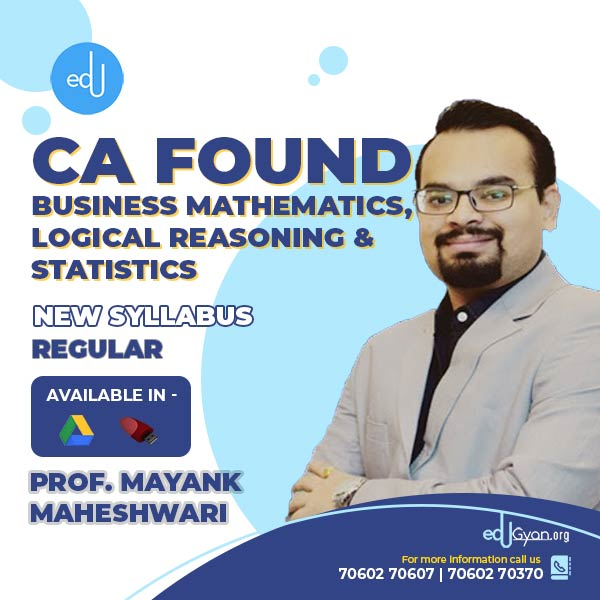 CA Foundation Bus. Math. Logical Reasoning & Stats By Prof. Mayank Maheshwari
