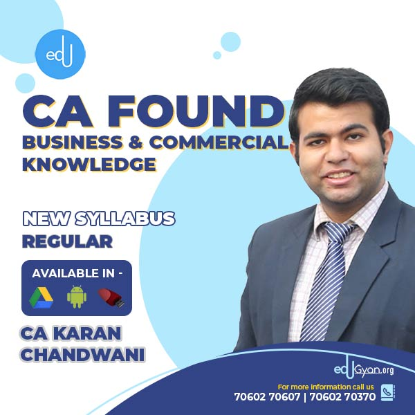 CA Foundation Business And Commercial Knowledge By CA Karan Chandwani