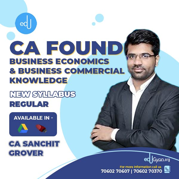 CA Foundation Business Economics & Business Commercial Knowledge By CA Sanchit Grover
