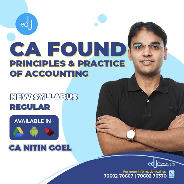CA FOUNDATION PRINCIPLES AND PRACTICES OF ACCOUNTING BY CA NITIN GOEL