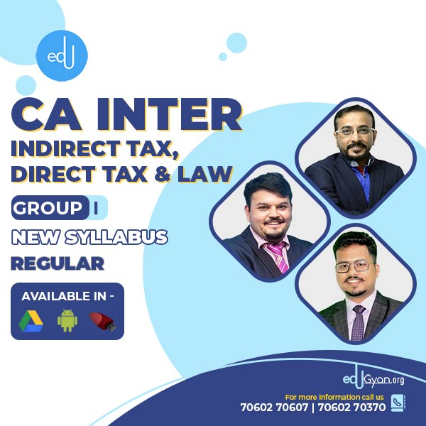 CA Inter Law & IDT & DT Regular Batch By CA Darshan Khare CA Vishal Bhattad & CA Vijay Sarda