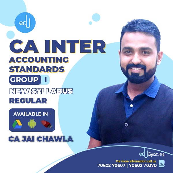 CA Inter Accounting Standards By CA Jai Chawla (Group I)