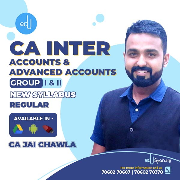 CA Inter Accounts And Advance Accounts By CA Jai Chawla