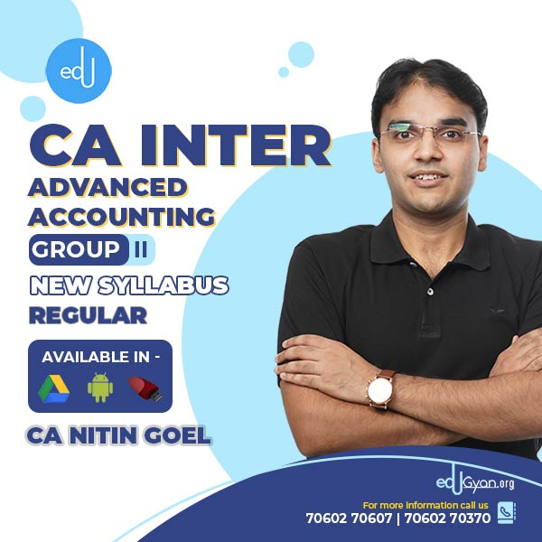 CA INTER ADVANCE ACCOUNT REGULAR BATCH BY CA NITIN GOEL