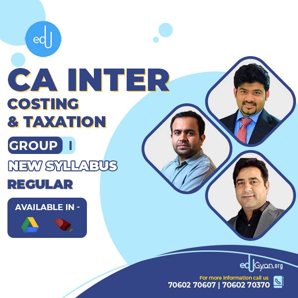 CA Inter Costing & Taxation Combo By CA Sankalp Kanstiya and CA Bhanwar Borana & CA Rajkumar (Group I)