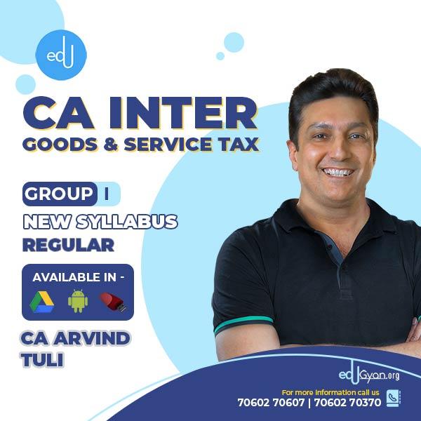 CA Inter GST By CA Arvind Tuli