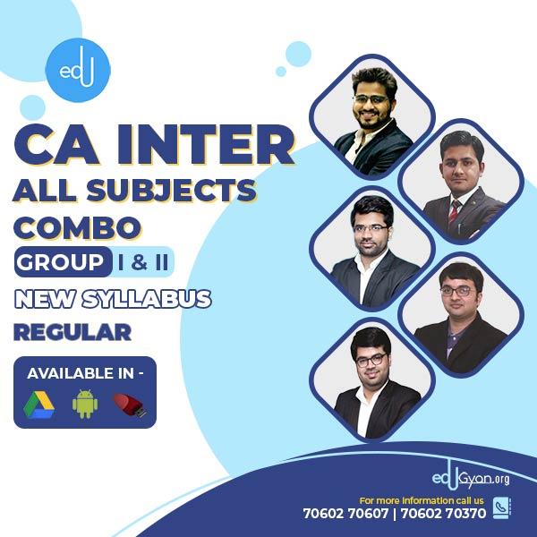 CA Inter Group I & II - Combo By CA. Deepak Kapoor & CA. Sahil Grover & CA. Ishan Gupta & CA. Sanchit Grover & CA. Vinay Wadawa