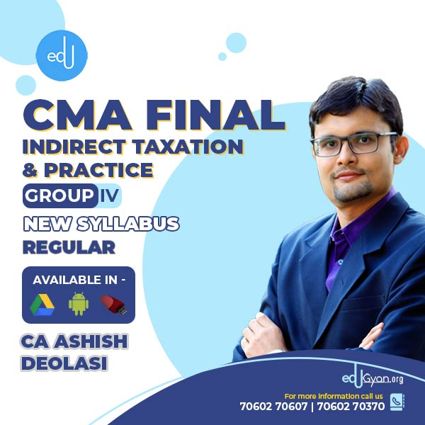 CMA Final Indirect Taxation And Practice By CA Ashish Deolasi