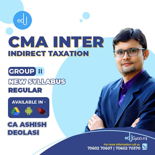 CMA Inter Indirect Taxation By CA Ashish Deolasi