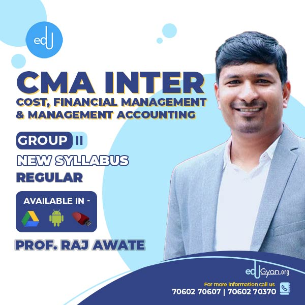 CMA Inter Cost And Financial Management And Management Accounting By Prof. Raj Awate