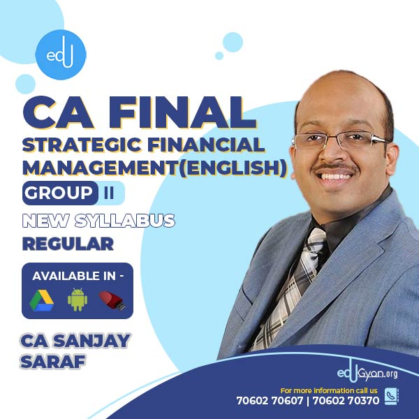 CA Final Strategic Financial Management By Prof Sanjay Saraf ( English)