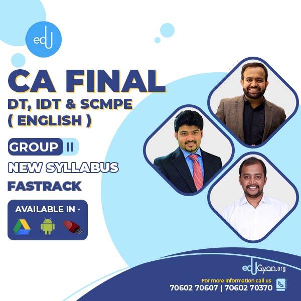 CA Final DT, IDT & SCMPE Fast Track Combo By CA Bhanwar Borana, CA Tharun Raj & CA Sankalp Kanstiya (English)