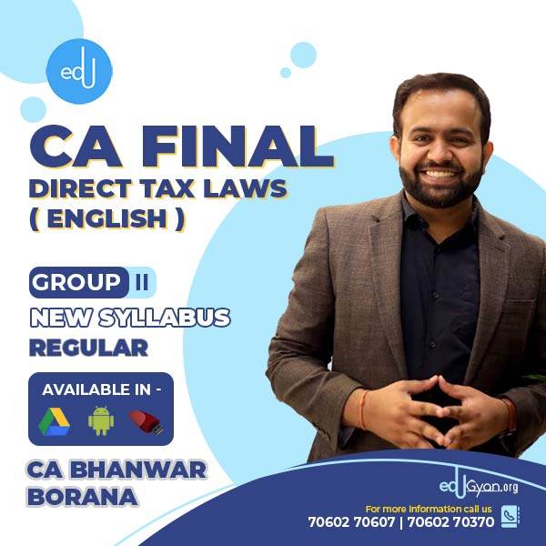 CA Final Direct Tax Laws (DT) By CA Bhanwar Borana (English)