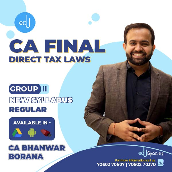 CA Final Direct Tax Laws (DT) By CA Bhanwar Borana